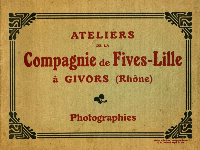 00-fives-lille-1911.jpg - Compagnies de Fives-Lille à Givors -Album de photographies de 1911